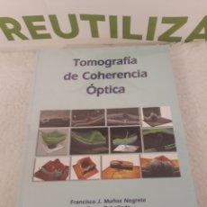 Libros: TOMOGRAFIA DE COHERENCIA OPTICA.FRANCISCO J MUÑOZ NEGRETE.NUEVO.. Lote 221290867