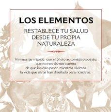Libros: ANA GARCÍA SANTESTEBAN: LOS ELEMENTOS (RESTABLECE TU SALUD DESDE TU PROPIA NATURALEZA), 2020. Lote 222419643