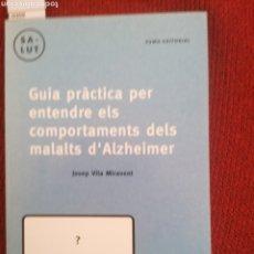 Libros: GUIA PRÀCTICA PER ENTENDRE ELS COMPORTAMENTS DELS MALALTS D'ALZHEIMER. J. VILA MIRAVENT. 1ED.. Lote 229368745