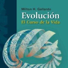 Libros: EVOLUCIÓN. EL CURSO DE LA VIDA. MILTON H. GALLARDO. EDITORIAL MÉDICA PANAMERICANA.. Lote 235845525