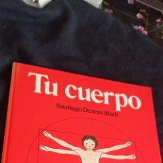 Libros: LIBRO TU CUERPO DE SANTIAGO DEXEUS MADI. Lote 237867385