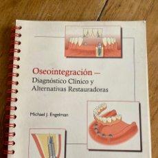 Libros: ÓSEOINTEGRACIÓN - DIAGNÓSTICO CLÍNICO Y ALTERNATIVAS RESTAURADORAS/1998. Lote 238736835