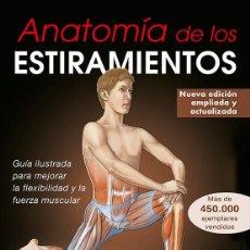 Libros: ANATOMÍA DE LOS ESTIRAMIENTOS - ARNOLD G. NELSON/JOUKO KOKKONEN. NUEVA EDICIÓ AMPLIADA Y ACTUALIZADA. Lote 239383195