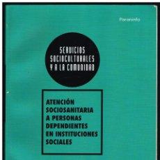 Libros: ATENCION SOCIOSANITARIA A PERSONAS DEPENDIENTES EN INSTITUCIONES SOCIALES - PARANINFO. Lote 243398030