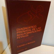 Libros: DIAGNOSTICO PRENATAL DE LAS MALFORMACIONES FETALES, F. BONILLA-MUSOLES, MEDICINA, JIMS, 1983. Lote 243838895