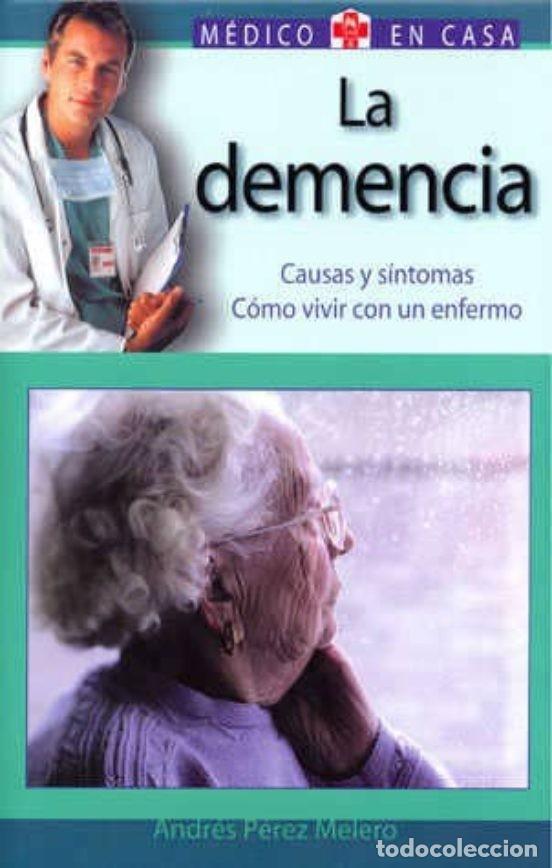 LA DEMENCIA. MEDICO EN CASA (Libros Nuevos - Ciencias, Manuales y Oficios - Medicina, Farmacia y Salud)