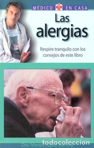 LAS ALERGIAS. MEDICO EN CASA (Libros Nuevos - Ciencias, Manuales y Oficios - Medicina, Farmacia y Salud)
