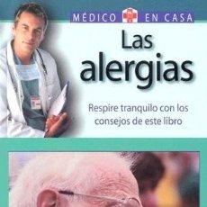 Libros: LAS ALERGIAS. MEDICO EN CASA. Lote 244511335