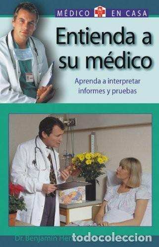 ENTIENDA A SU MEDICO. MEDICO EN CASA (Libros Nuevos - Ciencias, Manuales y Oficios - Medicina, Farmacia y Salud)