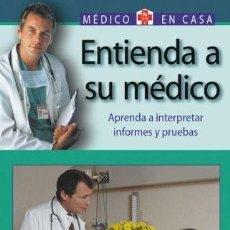 Libros: ENTIENDA A SU MEDICO. MEDICO EN CASA. Lote 244583625