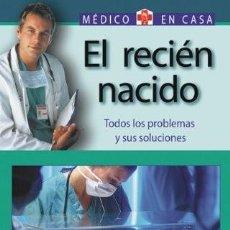 Libros: EL RECIEN NACIDO. MEDICO EN CASA. Lote 244584495