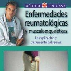 Libros: ENFERMEDADES REUMATOLÓGICAS Y MUSCULOESQUELÉTICAS. MEDICO EN CASA. Lote 244585525