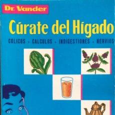 Libros: CÚRATE DEL HÍGADO. DR. VANDER.. Lote 245103695