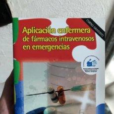 Livros: APLICACIÓN ENFERMERA DE FÁRMACOS INTRAVENOSOS EN EMERGENCIAS. Lote 247987885