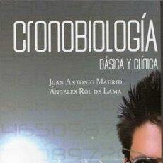 Libros: CRONOBIOLOGÍA. JUAN ANTONIO MADRID, ANGELES ROL DE LAMA. Lote 248143395