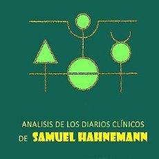 Libros: ANÁLISIS DE LOS DIARIOS CLÍNICOS DE SAMUEL HAHNEMANN. Lote 261990860