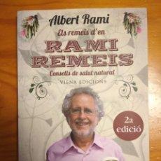 Libros: ELS REMEIS D'EN RAMI REMEIS. CONSELLS DE SALUT NATURAL. ALBERT RAMI.. Lote 252022695