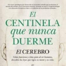 Libros: EL CENTINELA QUE NUNCA DUERME: EL CEREBRO, COMO FUNCIONA Y COMO GUIA AL SER HUMANO PEDRO BLANCO. Lote 252934655