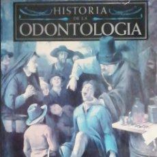 Libros: HISTORIA DE LA ODONTOLOGÍA. Lote 253956460