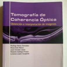 Libros: TOMOGRAFÍA DE COHERENCIA ÓPTICA. CLUB ESPAÑOL DE LA MÁCULA. ED. LÍNEA DE COMUNICACIÓN. Lote 258010805
