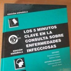 Libros: LOS 5 MINUTOS CLAVE EN LA CONSULTA SOBRE ENFERMEDADES INFECCIOSAS - GORBACH, S.. Lote 260693985