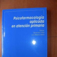Libros: PSICOFARMACOLOGÍA APLICADA EN ATENCIÓN PRIMARIA / LUIS PACHECO YÁÑEZ - JUAN MEDRANO ALBÉNIZ. Lote 262653475
