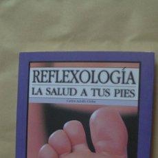 Libros: REFLEXOLOGÍA. LA SALUD A TUS PIES (MADRID, 2002) CARLOS ADOLFO ORIBE. Lote 268272904