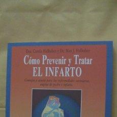 Libros: CÓMO PREVENIR Y TRATAR EL INFARTO DRA. CAROLA HALHUBER & DR. MAX J. HALHUBER. EVEREST. 1991. Lote 268277474