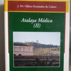 Libros: ATALAYA MÉDICA. J. M. SILLERO FERNÁNDEZ DE CAÑETE. Lote 268933359