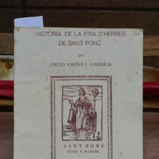 Libros: GRIÑO I GARRIGA DAVID. HISTORIA DE LA FIRA D´HERBES DE SANT PONÇ.. Lote 269047888
