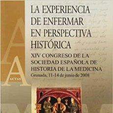 Libros: LA EXPERIENCIA DE ENFERMAR EN PERSPECTIVA HISTÓRICA. VV.AA.. Lote 269470123