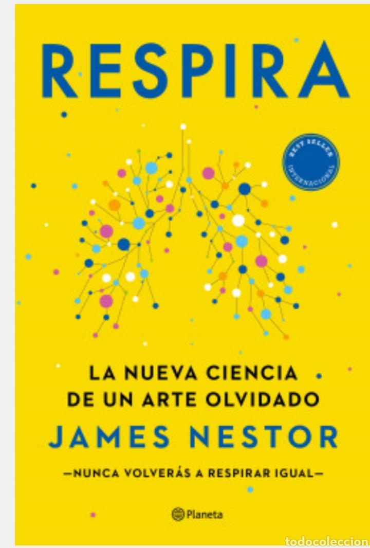 RESPIRA LA NUEVA CIENCIA DE UN ARTE OLVIDADO JAMES NESTOR (Libros Nuevos - Ciencias, Manuales y Oficios - Medicina, Farmacia y Salud)