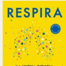 Libros: RESPIRA LA NUEVA CIENCIA DE UN ARTE OLVIDADO JAMES NESTOR. Lote 272152603