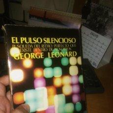 Libros: LIBRO: EL PULSO SILENCIOSO. DE GEORGE LEONARD. Lote 275767613