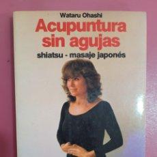 Libros: ACUPUNTURA SIN AGUJAS WATARU OHAHI. Lote 277285513