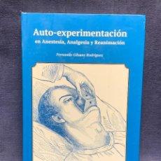 Libros: LIBRO AUTO EXPERIMENTACION ANESTESIA ANALGESIA REANIMACION FERNANDO GILSANZ 2019 25X18CMS. Lote 278405558