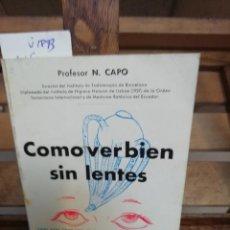 Libros: PROFESOR N. CAPO.COMO VER BIEN SIN LENTES.. Lote 286290288