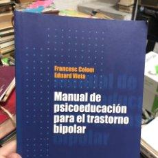 Libros: MANUALES Y COEDUCACIÓN PARA EL TRASTORNO BIPOLAR - FRANCESC COLOM. Lote 286845843