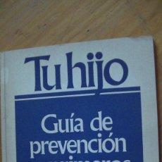 Libros: TU HIJO. GUÍA DE PREVENCIÓN Y PRIMEROS AUXILIOS DRA. MIRIAM STOPPARD.ORBIS, 1990. Lote 286957508