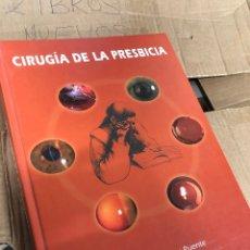 Libros: 2010 CIRUGÍA DE LA PRESBICIA ALFONSO ARIAS PUENTE. Lote 290673473