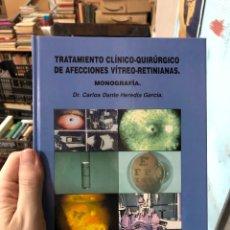 Libros: TRATAMIENTO CLÍNICO QUIRÚRGICO DE AFECCIONES VÍTREO RETINIANAS - CARLOS DANTE. Lote 290675848