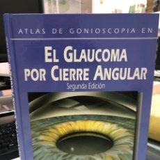 Libros: 2005 EL GLAUCOMA POR CIERRE ANGULAR: ATLAS DE GONIOSCOPIA. Lote 290682763