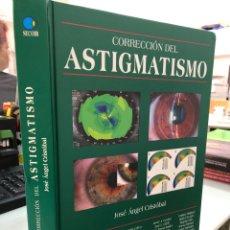 Libros: ASTIGMATISMO, CORRECCIÓN DEL - JOSE ANGEL CRISTOBAL - OFTALMOLOGÍA. Lote 293581908