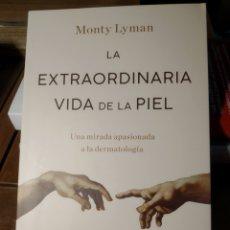 Libros: LA EXTRAORDINARIA VIDA DE LA PIEL UNA MIRADA APASIONADA A LA DERMATOLOGÍA MONTY LYMAN NOVEDAD2021. Lote 293845043
