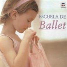 Libros: DANZA. BAILE. ESCUELA DE BALLET - CENTRAL SCHOOL OF BALLET. Lote 40699479