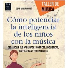 Libros: COMO POTENCIAR LA INTELIGENCIA DE LOS NIÑOS CON LA MÚSICA - JOAN MARÍA MARTÍ. Lote 42466283