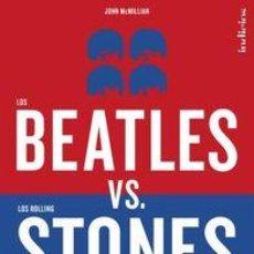 Libros: MÚSICA. LOS BEATLES VERSUS LOS ROLLING STONES - JOHN MCMILLIAN. Lote 53607130