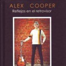 Libros: ALEX COOPER REFLEJOS EN EL RETROVISOR LOS FLECHAZOS. Lote 54673169