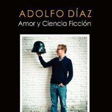 Libros: ADOLFO DÍAZ AMOR Y CIENCIA FICCIÓN - AIRBAG. Lote 54673666