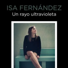 Libros: ISA FERNÁNDEZ UN RAYO ULTRAVIOLETA - ELECTROBIKINIS - CHARADES - ARIES. Lote 54676106